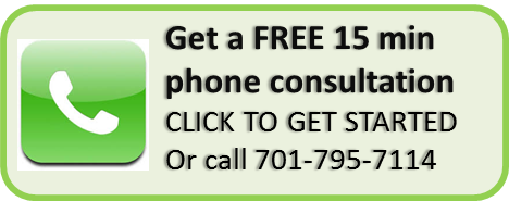 Get a FREE 15 min phone consultation, call us at 701-795-7114